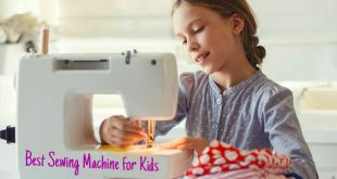 Sewing Machine For Kids Reviews
