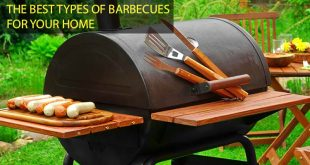 The Best Types of Barbecues for your Home