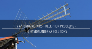 TV Antenna Repairs - Reception Problems - Television Antenna Solutions