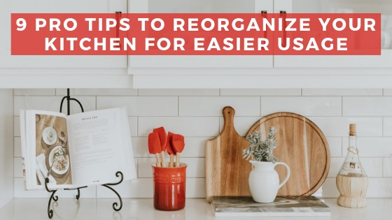 9 Simple Tricks to Help You Reorganize Your Kitchen