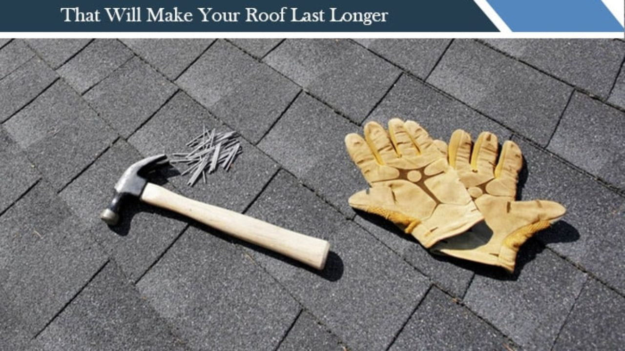 11 Easy To Do Roof Maintenance Tips That Will Make Your Roof Last Longer A Very Cozy Home
