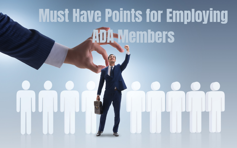Must Have Points for Employing ADA Members